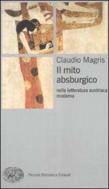 Il mito absburgico nella letteratura austriaca moderna - Claudio Magris - copertina