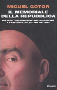 Foto Cover di Il memoriale della Repubblica. Gli scritti di Aldo Moro dalla prigionia e l'anatomia del potere italiano, Libro di Miguel Gotor, edito da Einaudi