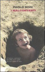Foto Cover di I malcontenti, Libro di Paolo Nori, edito da Einaudi