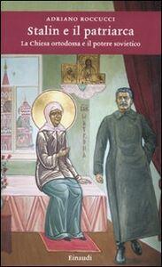 Foto Cover di Stalin e il patriarca. La Chiesa ortodossa e il potere sovietico, Libro di Adriano Roccucci, edito da Einaudi