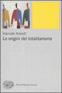 Libro Le origini del totalitarismo Hannah Arendt
