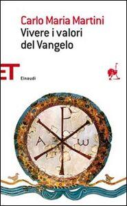 Foto Cover di Vivere i valori del vangelo, Libro di Carlo Maria Martini, edito da Einaudi