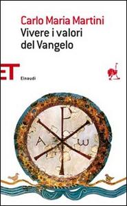 Libro Vivere i valori del vangelo Carlo Maria Martini