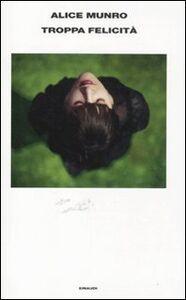 Libro Troppa felicità Alice Munro