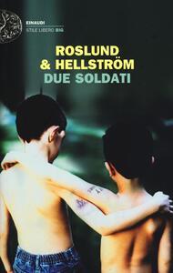Due soldati - Anders Roslund,Börge Hellström - copertina