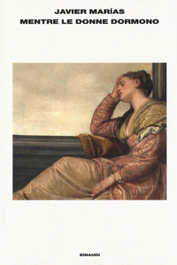 Libro Mentre le donne dormono Javier Marías