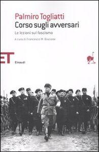 Libro Corso sugli avversari. Lezioni sul fascismo Palmiro Togliatti