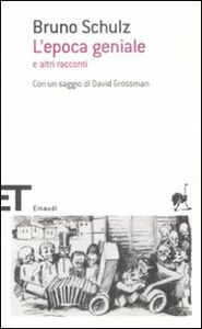 Foto Cover di L' epoca geniale e altri racconti, Libro di Bruno Schulz, edito da Einaudi