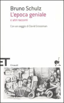 L' epoca geniale e altri racconti - Bruno Schulz - copertina