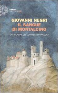 Il sangue di Montalcino. Una indagine del commissario Cosulich - Giovanni Negri - copertina