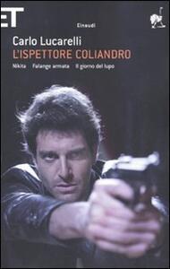 L' ispettore Coliandro: Nikita-Falange armata-Il giorno del lupo
