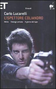 Libro L' ispettore Coliandro: Nikita-Falange armata-Il giorno del lupo Carlo Lucarelli