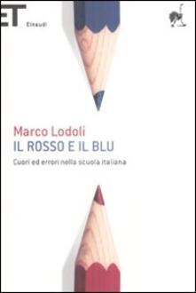 Il rosso e il blu. Cuori ed errori nella scuola italiana - Marco Lodoli - copertina