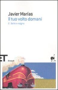 Libro Il tuo volto domani. Vol. 2: Ballo e sogno. Javier Marías