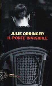 Libro Il ponte invisibile Julie Orringer