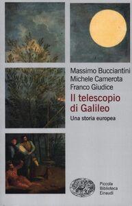 Libro Il telescopio di Galileo. Una storia europea Massimo Bucciantini , Michele Camerota , Franco Giudice
