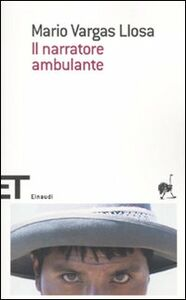 Foto Cover di Il narratore ambulante, Libro di Mario Vargas Llosa, edito da Einaudi