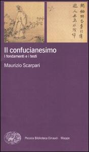 Il confucianesimo. I fondamenti e i testi - Maurizio Scarpari - copertina