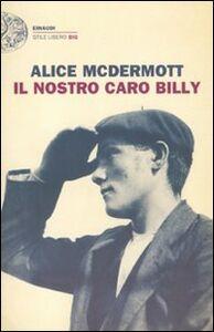 Libro Il nostro caro Billy Alice McDermott