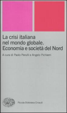 La crisi italiana nel mondo globale. Economia e società del Nord.pdf