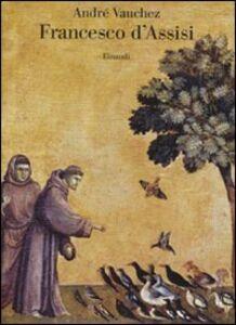Foto Cover di Francesco d'Assisi, Libro di André Vauchez, edito da Einaudi