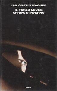 Libro Il terzo leone arriva d'inverno Jan Costin Wagner