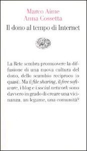 Libro Il dono al tempo di Internet Marco Aime , Anna Cossetta