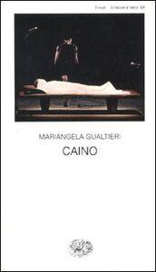 Foto Cover di Caino, Libro di Mariangela Gualtieri, edito da Einaudi
