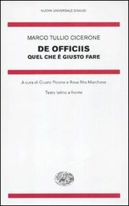 Foto Cover di De officiis. Quel che è giusto fare. Testo latino a fronte, Libro di M. Tullio Cicerone, edito da Einaudi