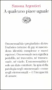 Foto Cover di A qualcuno piace uguale, Libro di Simona Argentieri, edito da Einaudi