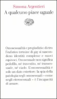 A qualcuno piace uguale - Simona Argentieri - copertina