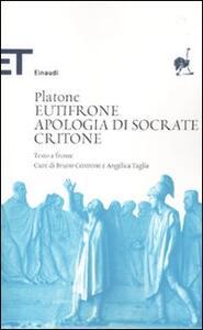 Eutifrone-Apologia di Socrate-Critone. Testo greco a fronte