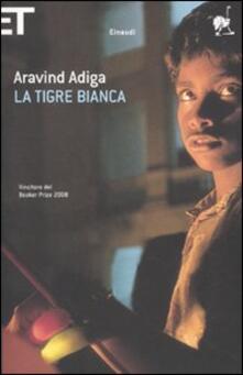 La tigre bianca - Aravind Adiga - copertina