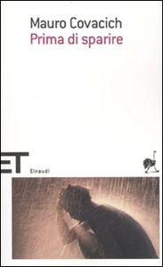 Libro Prima di sparire Mauro Covacich