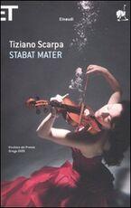 Libro Stabat mater Tiziano Scarpa