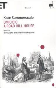 Foto Cover di Omicidio a Road Hill House ovvero Invenzione e rovina di un detective, Libro di Kate Summerscale, edito da Einaudi
