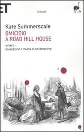 Omicidio a Road Hill House ovvero Invenzione e rovina di un detective