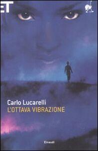 Foto Cover di L' ottava vibrazione, Libro di Carlo Lucarelli, edito da Einaudi