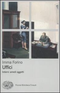 Uffici. Interni arredi oggetti - Imma Forino - copertina