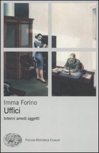 Libro Uffici. Interni arredi oggetti Imma Forino