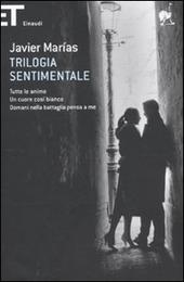 Trilogia sentimentale: Tutte le anime-Un cuore così bianco-Domani nella battaglia pensa a me