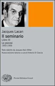 Foto Cover di Il seminario. Libro III. Le psicosi (1955-1956), Libro di Jacques Lacan, edito da Einaudi