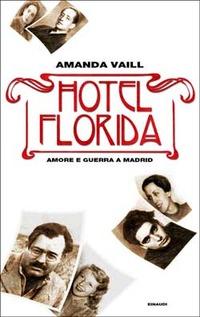 Hotel Florida. Amore e guerra a Madrid - Vaill Amanda - wuz.it