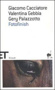 Foto Cover di Fotofinish, Libro di AA.VV edito da Einaudi