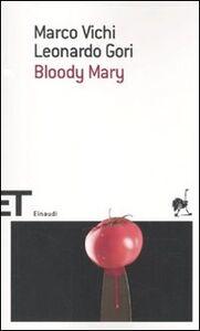 Libro Bloody Mary Marco Vichi , Leonardo Gori