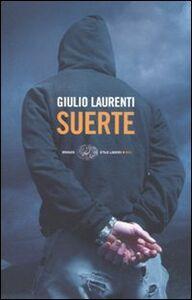 Libro Suerte. Io, Ilan Fernández narcotrafficante. Una confessione Giulio Laurenti