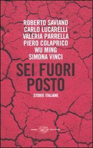 Foto Cover di Sei fuori posto. Storie italiane, Libro di  edito da Einaudi