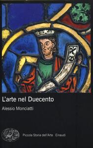 L' arte nel Duecento - Alessio Monciatti - copertina