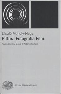 Libro Pittura, fotografia, film Laszlo Moholy-Nagy