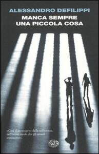 Manca sempre una piccola cosa - Alessandro Defilippi - copertina